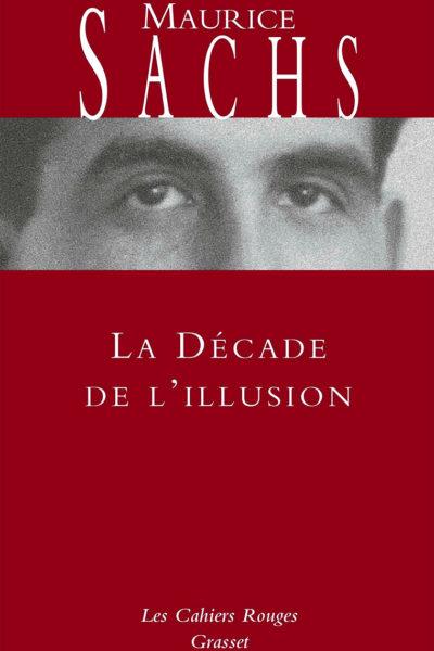 La décade de l'illusion, de Maurice Sachs
