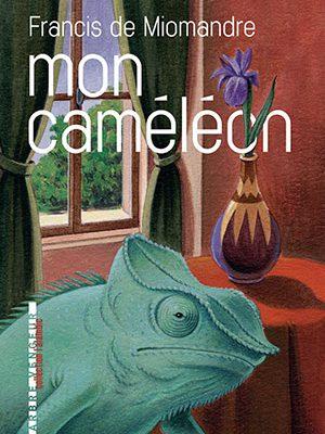 Mon caméléon, de Francis de Miomandre